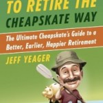 Book Report: How to Retire the Cheapskate Way