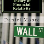 Book Review- Theory of Financial Relativity by Daniel Moore