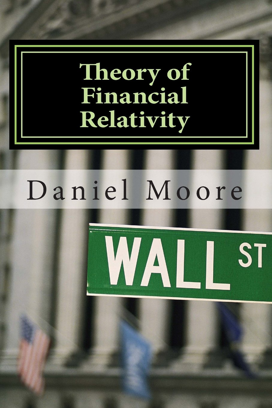 Review - Theory of Financial Relativity by Daniel R Moore